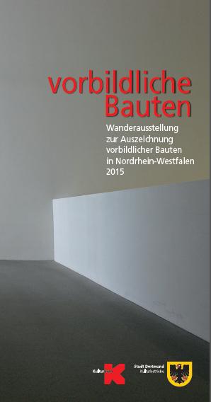 """""""Auszeichnung vorbildlicher Bauten in NRW 2015″ – Ausstellung im Baukunstarchiv NRW"""